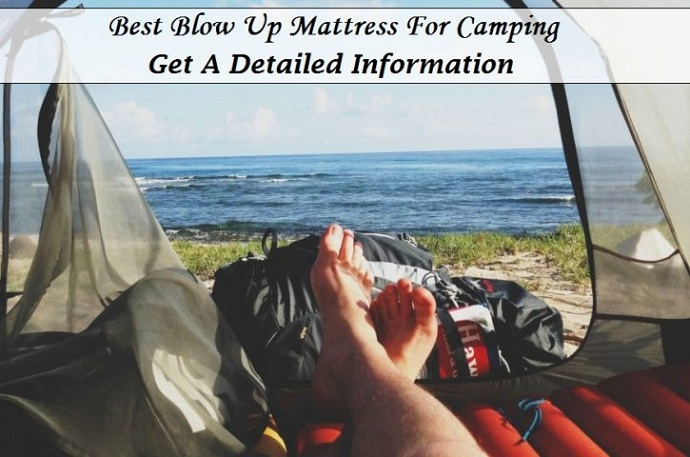 Best Blow Up Mattresses For Camping: Get A Detailed Information